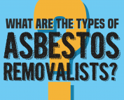 What are the types of Asbestos Removalists?