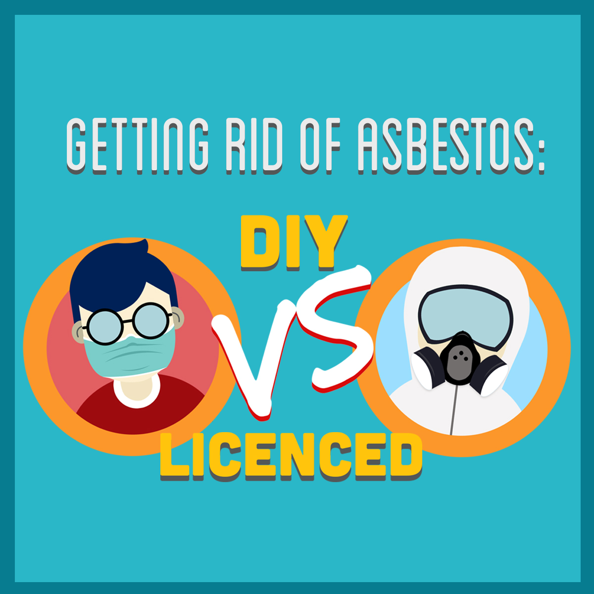 Infographic getting rid of asbestos diy vs licenced blog aware getting rid of asbestos diy vs licenced solutioingenieria Images