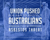 Union-Pushed-for-Ban-to-Protect-Australians-from-Asbestos-Threat-Featured-Image