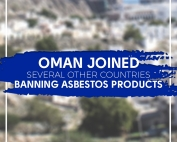 Oman-Joined-several-other-Countries-Banning-Asbestos-Products-Featured-Image