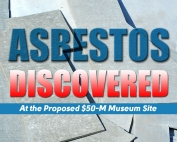 Asbestos Discovered At the Proposed $50-M Museum Site