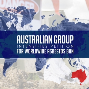 Australian Group Intensifies Petition for Worldwide Asbestos Ban