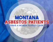 Montana Asbestos Patients Have a Month to File Claim