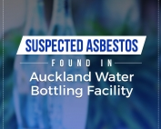 Suspected Asbestos Found in Auckland Water Bottling Facility
