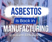 Asbestos is Back in Manufacturing in Recent EPA Ruling-Featured-Products