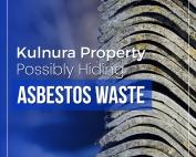 Kulnura Property Possibly Hiding Asbestos Waste