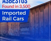 Asbestos Found in 3,500 Imported Rail Cars-Featured-Image