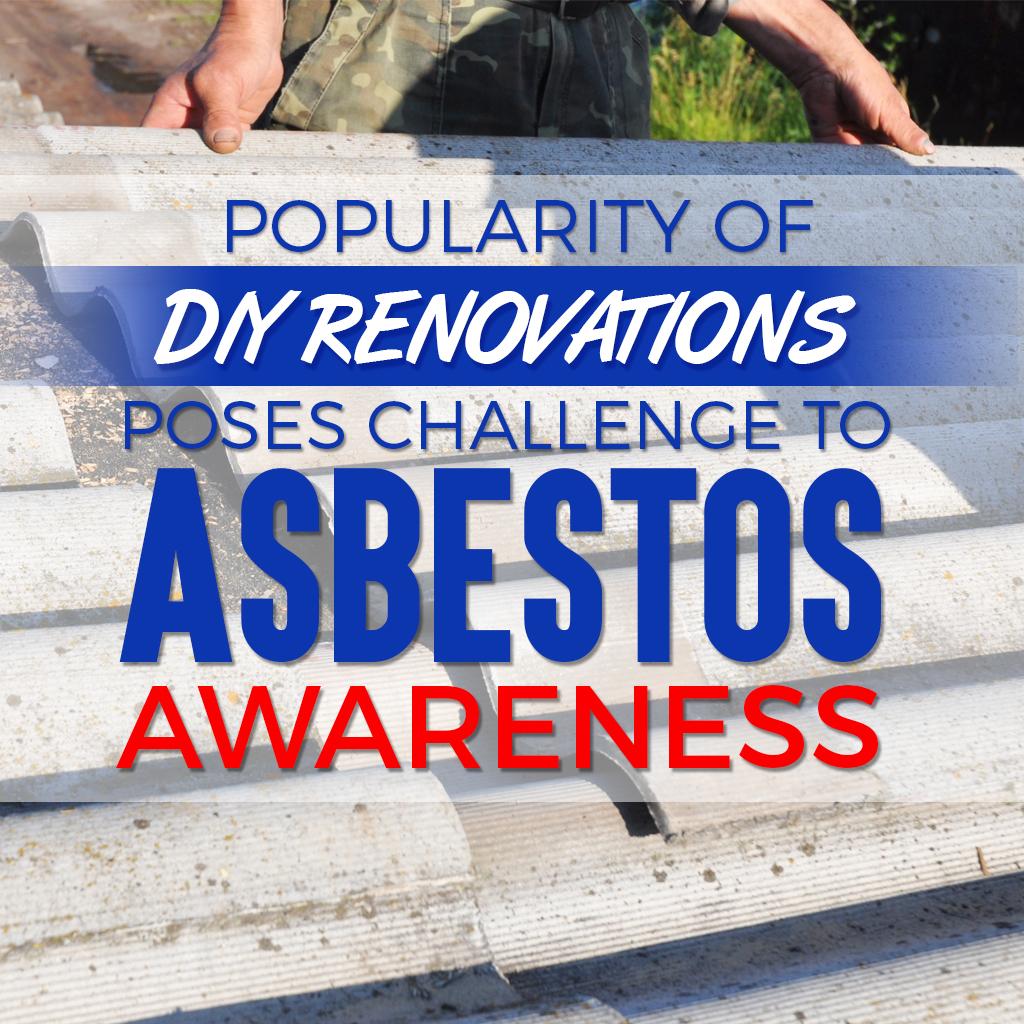 Popularity of DIY Renovations Poses Challenge to Asbestos Awareness