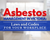 Asbestos-Management-in-Victoria-Laws-and-Codes-for-Your-Workplace-Featured-Image (1)