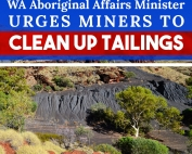 WA-Aboriginal-Affairs-Minister-Urges-Miners-to-Clean-Up-Tailings