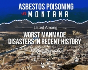 Asbestos Poisoning in Montana Listed Among Worst Manmade Disasters in Recent History