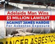 Adelaide Man Wins $3 Million Lawsuit Against James Hardie for Asbestos Exposure