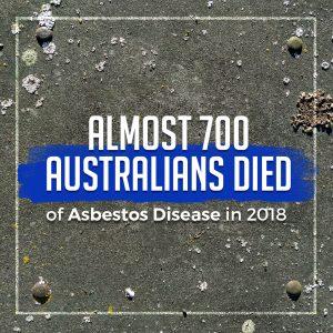 Almost 700 Australians Died of Asbestos Disease in 2018