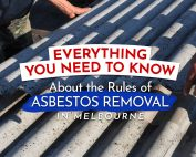Everything You Need to Know About the Rules of Asbestos Removal in Melbourne Featured Image
