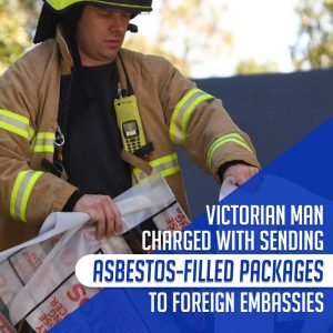 Victorian Man Charged with Sending Asbestos-Filled Packages to Foreign Embassies Featured Image